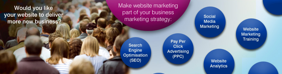 Would you like your website to deliver more customers? Make website marketing part of your business marketing strategy: Search Engine Optimisation, Pay Per Click Advertising, Social Media Marketing, Website Marketing Training, Website Analytics